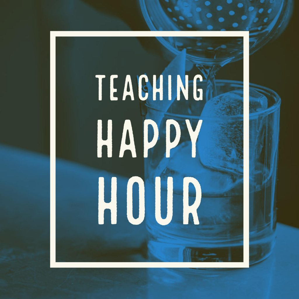 "Drinking glass with the words ""Teaching Happy Hour"""